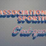 L'Association Sportive, c'est quoi?